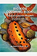 Big Kids Coloring Book: Tropical Undersea Wonders: 50+ Images on Double-sided Pages for Crayons & Colored Pencils (Big Kids Coloring Books) Paperback