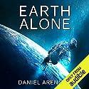Earth Alone: Earthrise, Book 1 Hörbuch von Daniel Arenson Gesprochen von: Jeffrey Kafer
