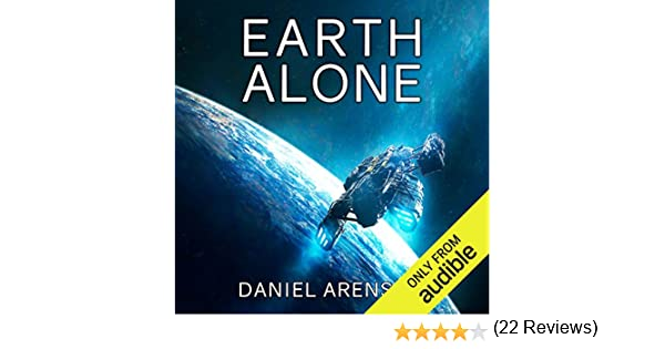 b5725ae6 Earth Alone: Earthrise, Book 1 (Audible Audio Edition): Daniel Arenson,  Jeffrey Kafer, Audible Studios: Amazon.ca: Audible Canada