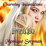 Enticed (Charming Incantations) | Monique Snyman
