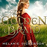 The Golden Braid | Melanie Dickerson