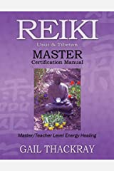 Reiki, Usui & Tibetan, Master Certification Manual Kindle Edition