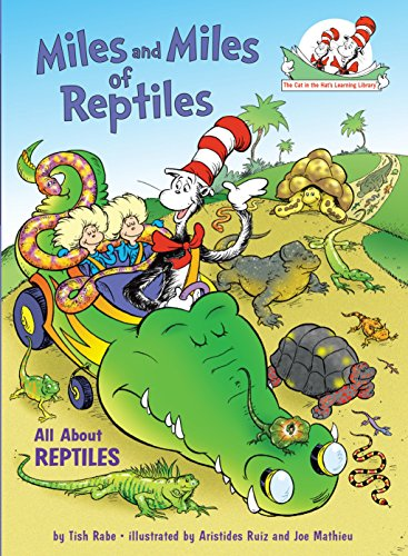 (Miles and Miles of Reptiles: All About Reptiles (Cat in the Hat's Learning Library) )