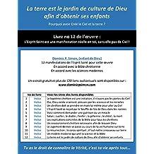 La terre est le jardin de culture de Dieu afin d'obtenir ses enfants (Esprit Saint t. 12) (French Edition)
