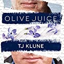 Olive Juice Audiobook by TJ Klune Narrated by Derrick McClain