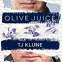 Olive Juice Hörbuch von TJ Klune Gesprochen von: Derrick McClain