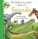 The Selfish Crocodile Book of Sounds