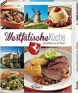 Westfälische Küche: Spezialitäten aus der Region: Amazon.de: .: Bücher