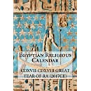 Egyptian Religious Calendar: CDXVII-CDXVIII Great Year of Ra (2017CE)