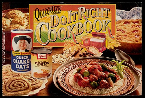 Quaker Oats Do It Right Cookbook - Featuring Libby's Solid Pack ()