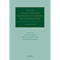 The UN Convention on the Rights of Persons with Disabilities: A Commentary (Oxford Commentaries on International Law) (English Edition)