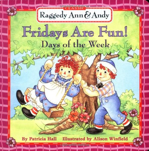 Raggedy Ann & Andy: Fridays Are Fun! Days of the Week pdf epub