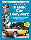 Image of How to Restore Classic Car Bodywork: New Updated & Revised Edition (Enthusiast's Restoration Manual)