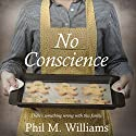 No Conscience Audiobook by Phil M. Williams Narrated by GraceWright Productions, Tristan Wright, Sarah Grace Wright