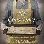 No Conscience   Phil M. Williams