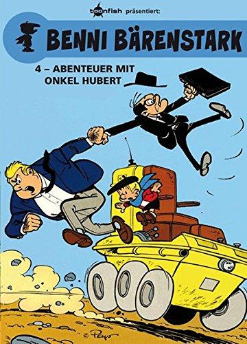 Benni Bärenstark: Band 4. Abenteuer mit Onkel Hubert