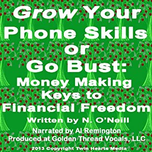 Grow Your Phone Skills or Go Bust Audiobook