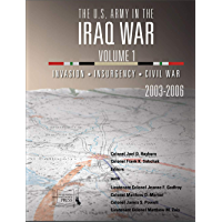 The U.S. Army in the Iraq War: Volume 1: Invasion – Insurgency – Civil War, 2003-2006 (English Edition)