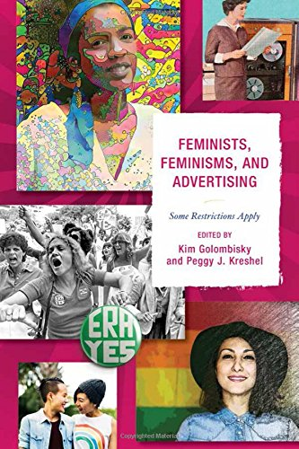 Feminists, Feminisms, and Advertising: Some Restrictions Apply