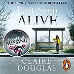 Last Seen Alive | Claire Douglas