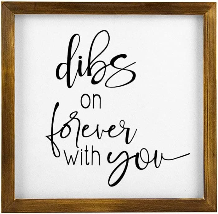 43LenaJon Dibs on Forever with You Rustic Wood Wall Sign,Hanging Wood Sign with Frame,Quote Saying Words Sign Decor for Garden,Personalized Text Saying Party Funny Wooden Farmhouse Quotes Label