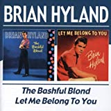 The Bashful Blon/Let Me Belong To You /  Brian Hyland