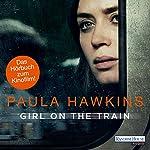 Girl on the Train: Du kennst sie nicht, aber sie kennt dich | Paula Hawkins