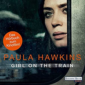 Girl on the Train: Du kennst sie nicht, aber sie kennt dich Audiobook