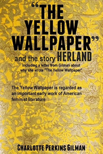 Amazon Com The Yellow Wallpaper And The Story Herland With