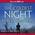The Coldest Night Audiobook by Robert Olmstead Narrated by Richard Poe