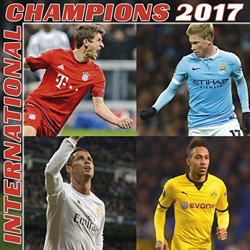 International Champions 2017 - Fußballkalender, Fankalender, Posterkalender, Sportkalender, Wandkalender - 30 x 30 cm