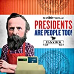 Ep. 19: Rutherford B. Hayes | Alexis Coe,Elliott Kalan