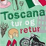 Toscana tur og retur | Åsa Hellberg
