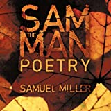 Sam the Man Poems, Samuel Miller, 145673203X