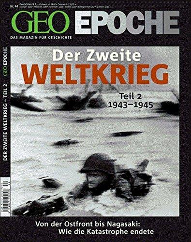 GEO-EPOCHE: Der Zweite Weltkrieg Teil 2: 1943-1945