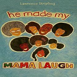 He Made My Mama Laugh