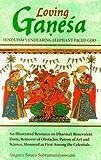 Loving Ganesa: Hinduism's Endearing Elephant-Faced God (Rishi Collection)