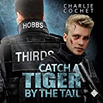 Catch a Tiger by the Tail: THIRDS, Book 6 | Charlie Cochet