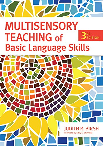 Multisensory Teaching of Basic Language Skills, Third Edition by Judith R Birsch