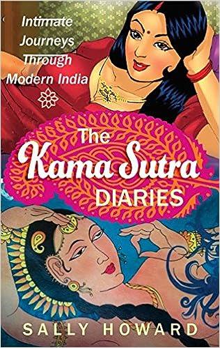 The Kama Sutra Diaries: Intimate Journeys through Modern