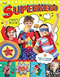 The Superhero Craft Book: 15 Things a Superhero Cant Do Without! (Little Button Diaries)