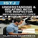 ISTJ: Understanding & Relating with the Inspector Audiobook by Clayton Geoffreys Narrated by Bob Johnson