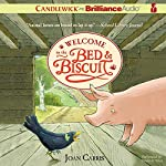 Welcome to the Bed and Biscuit: Bed and Biscuit, Book 1 | Joan Carris