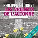 Les violents de l'automne Hörbuch von Philippe Georget Gesprochen von: François Montagut