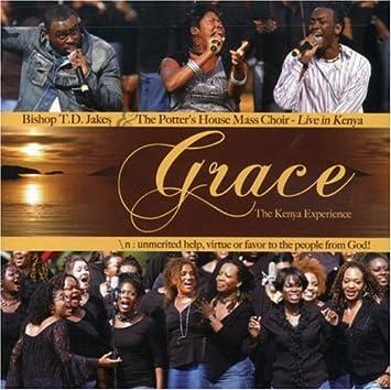 T D  Jakes, Potter's House Mass Choir - Grace: Live in Kenya