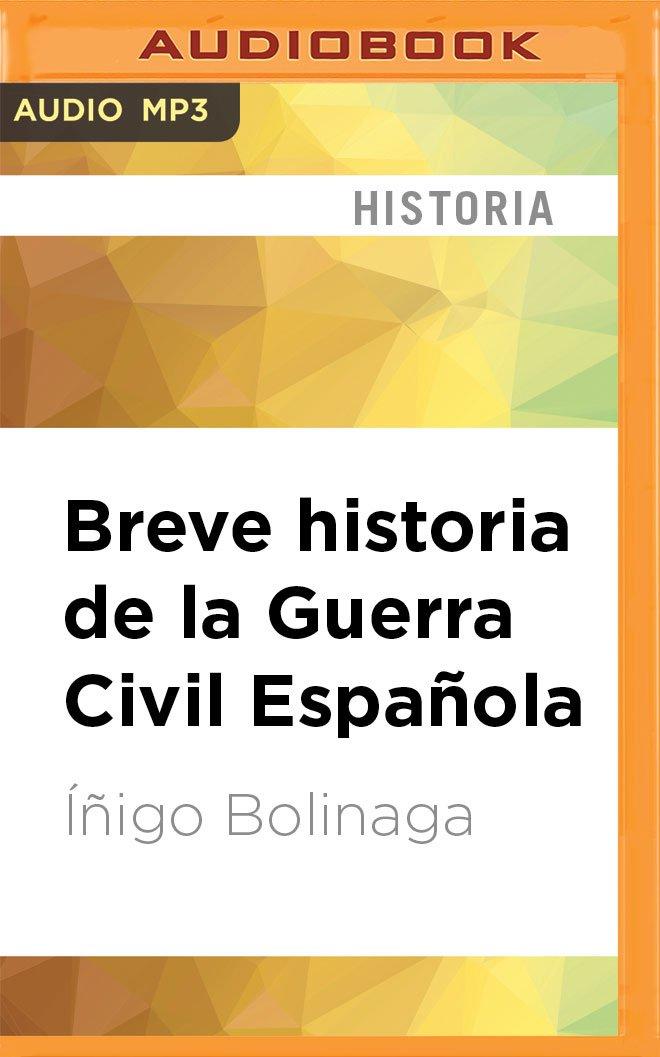Breve Historia de la Guerra Civil Española Narración En Castellano: Amazon.es: Bolinaga, Inigo, Quintana, Vicente: Libros