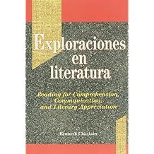 Exploraciones en literatura: Reading for Comprehension, Communication, and Literary Appreciation
