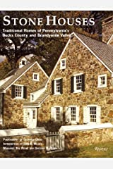 Stone Houses: Traditional Homes of Pennsylvania's Bucks County and Brandywine Valley Hardcover