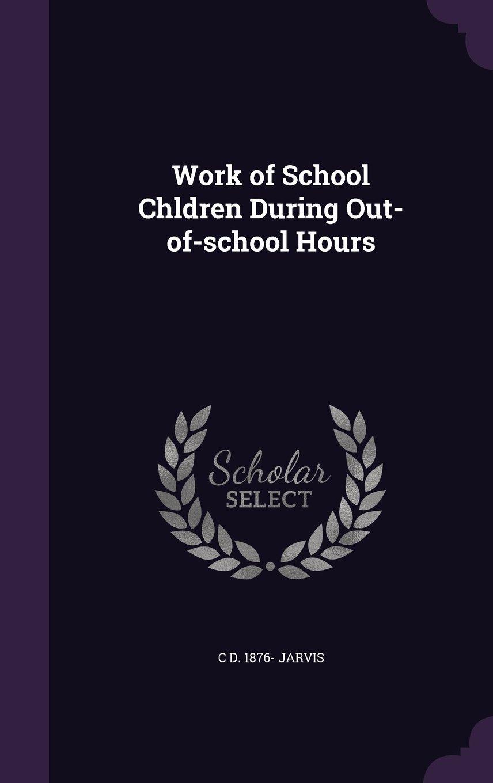 Download Work of School Chldren During Out-of-school Hours ebook