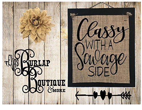 FREE SHIPPING! Classy with a savage side Burlap Country Rustic Chic Wedding Sign Western Home Décor